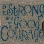 be strong and of a good courage cling image .004