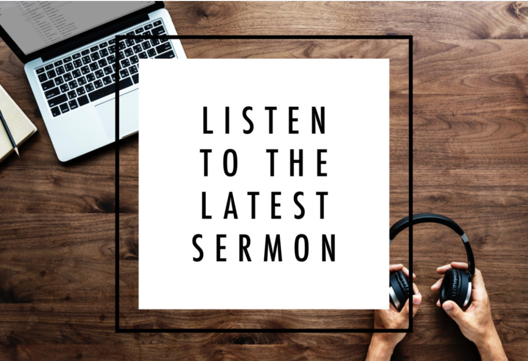 Listen to our Sermons Online!